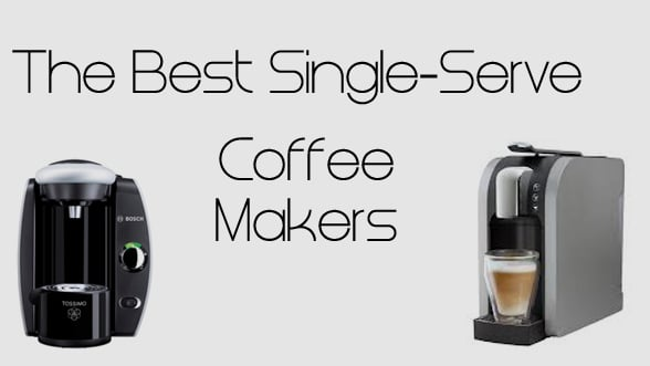 Best Single Serve Coffee Maker Reviews