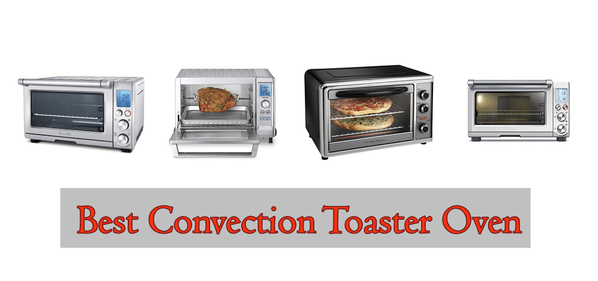 5 Best Convection Toaster Oven Of 2020 Reviews By