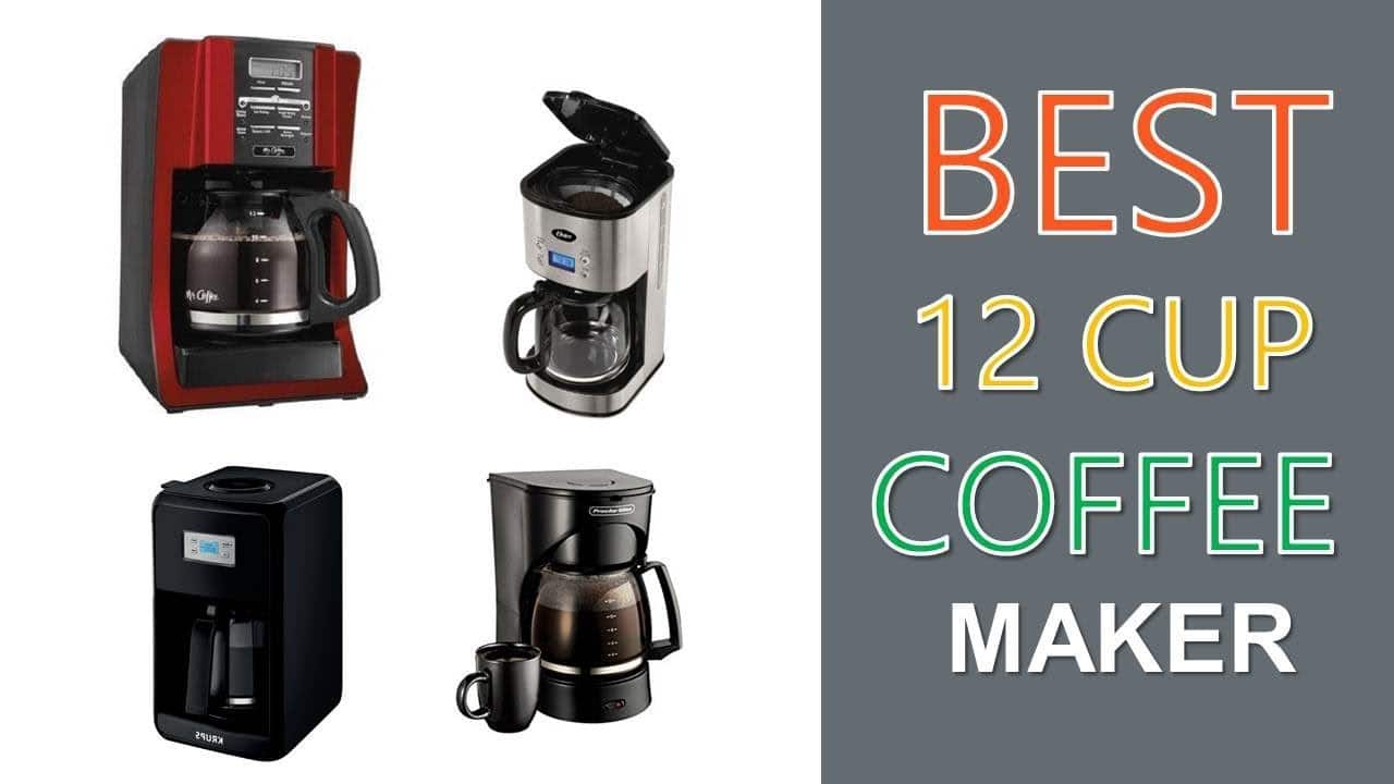 Best 12 Cup Coffee Maker