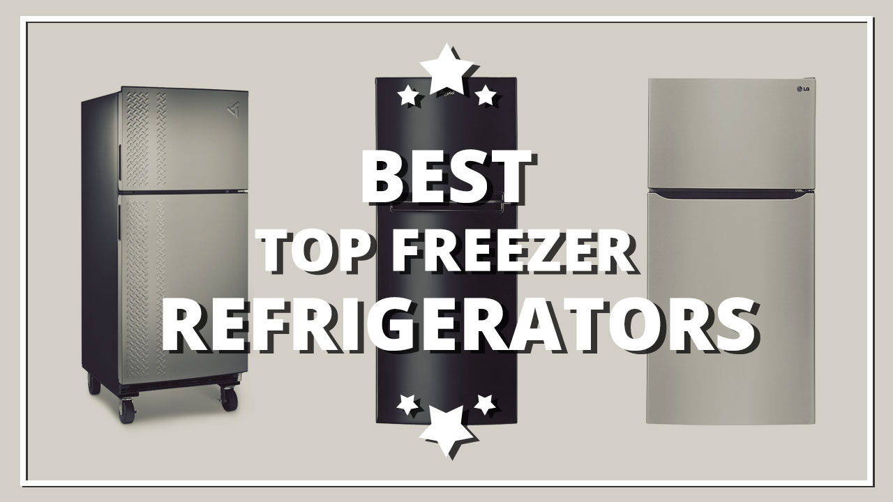 Best Top Freezer Refrigerator